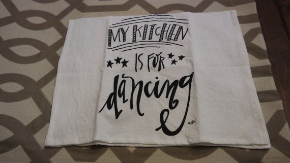 This funny kitchen towel will be love in your kitchen. Friends and family will laugh when they read it if you are not the world famous cook you would like to be. It makes a wonderful housewarming gift or wedding present. It says My Kitchen Is for Dancing. I think we all know someone who doesnt like to cook and so they dont like going in the kitchen. This would be great seen in their house because everyone would laugh over it. Hope you enjoy.  Thanks, Angie CarmelOakDesigns