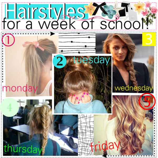 Hairstyles For A Week Of School Fashion Pinterest Hair