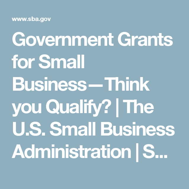 Government Grants for Small Business—Think you Qualify ...