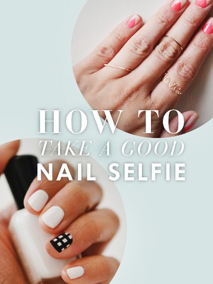 How To Take A Good Nail Selfie | Beauty + Fashion | Nails, Fun nails ...