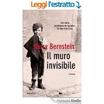 Il muro invisibile (Bestseller Vol. 143) eBook: Harry Bernstein, C. Lenzi: Amazon.it: Libri
