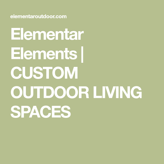 Elementar Elements | CUSTOM OUTDOOR LIVING SPACES ... on Elementar Outdoor Living id=39920