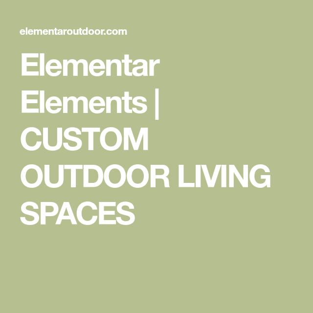 Elementar Elements | CUSTOM OUTDOOR LIVING SPACES ... on Elementar Outdoor Living id=32170