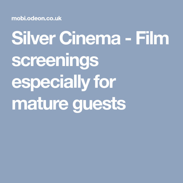 Silver Cinema Film Screenings Especially For Mature Guests Cinema Film