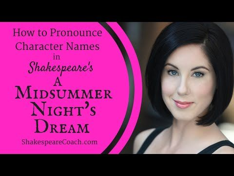 How To Pronounce Character Names In Shakespeare S A Midsummer