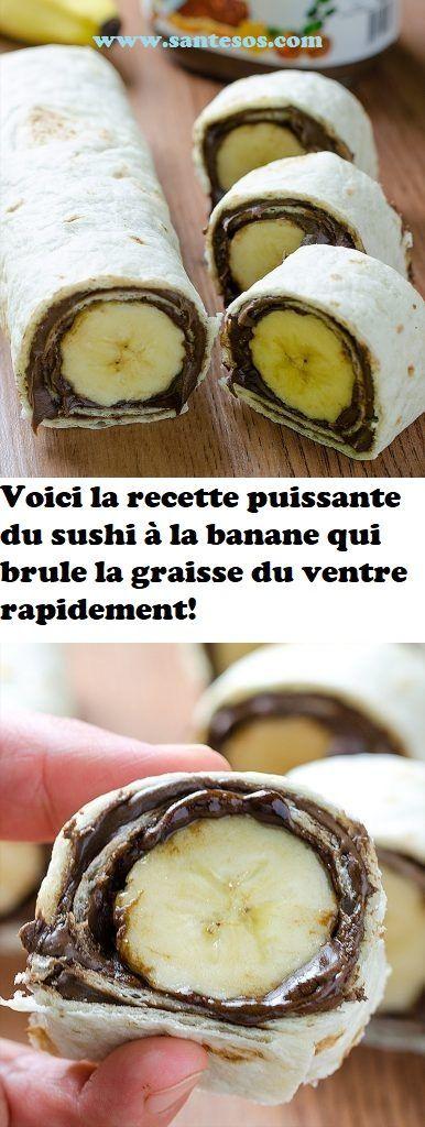 Voici La Recette Puissante Du Sushi A La Banane Qui Brule La Graisse