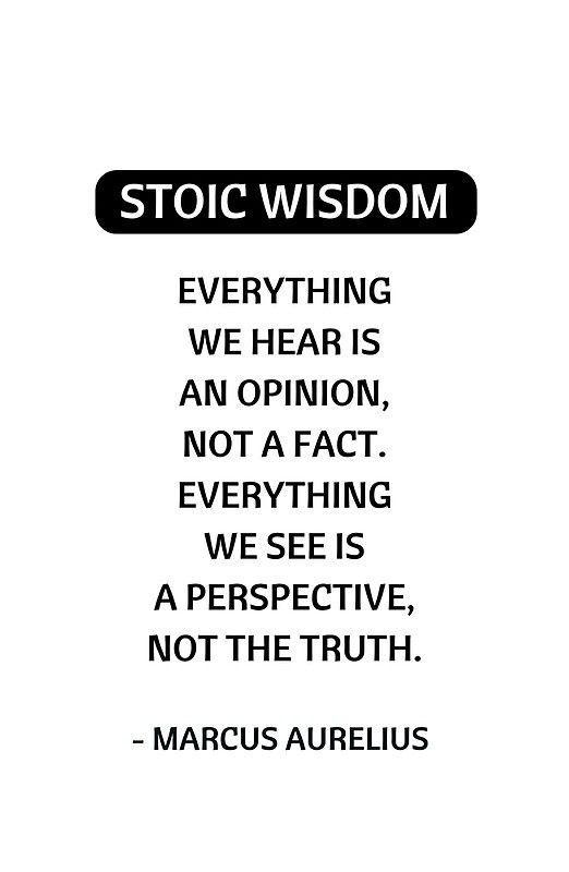 'Stoic Philosophy Quotes - Everything we hear is an ...