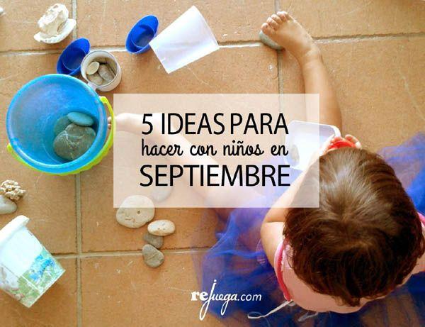 ideas para hacer con nios en septiembre