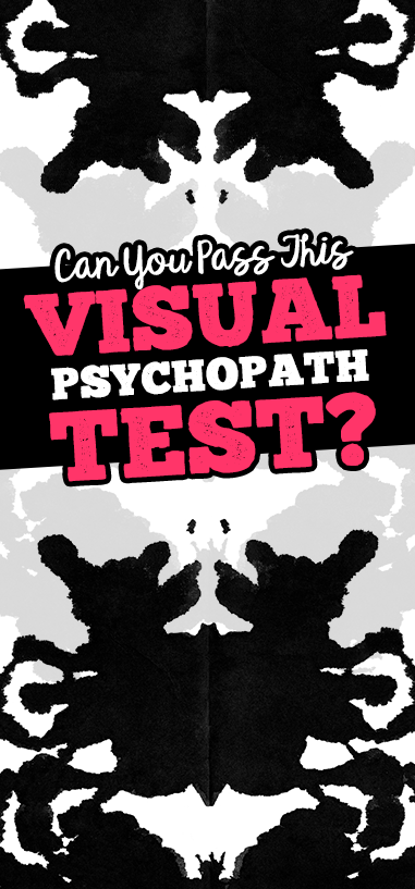 Can You Pass This Visual Psychopath Test? | wreak | Fun personality
