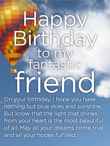 Blue Sky Happy Birthday Wishes Card For Friends A Full Of Sunshine And Warm This Sentimental Beautiful Is Perfect