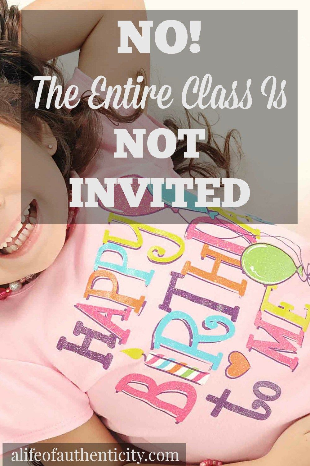 NO! The Entire Class Is Not Invited To The Party! The