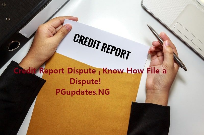 Credit Report Dispute Know How File a Dispute Dispute