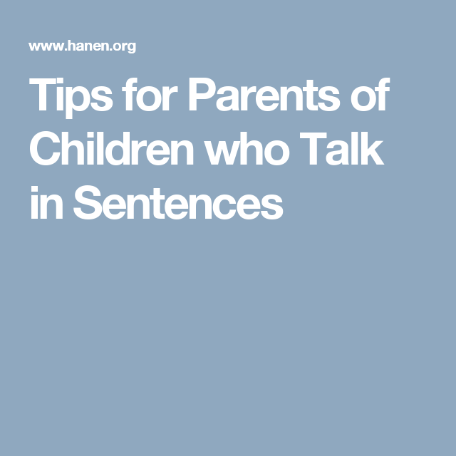 Tips for Parents of Children who Talk in Sentences