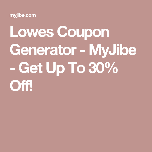 Lowes coupon generator myjibe get up to 30 off misc lowes coupon generator myjibe get up to 30 off fandeluxe Choice Image