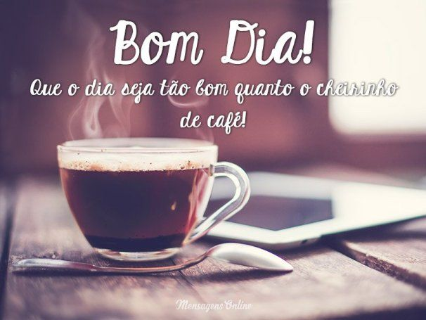 Bom Dia Com Cheirinho De Cafe Bomdia Frases Bom Dia Cafe