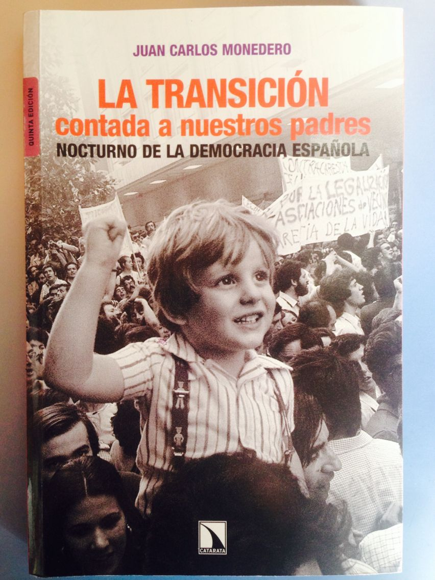 LA TRANSICION CONTADA A NUESTROS PADRES: NOCTURNO DE LA DEMOCRACI A ESPAÑOLA - Juan Carlos Monedero