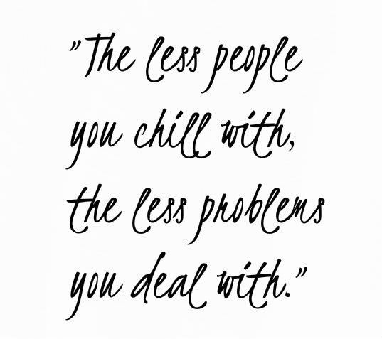 less friends less problems.   Quotes   Quotes, Love life quotes