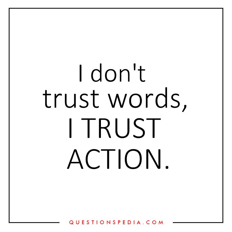 Actions are louder than words