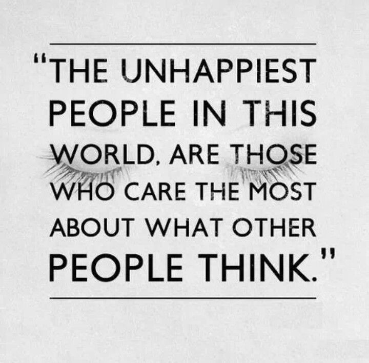 Dont Care What Others Think Quotes To Live By Quotes