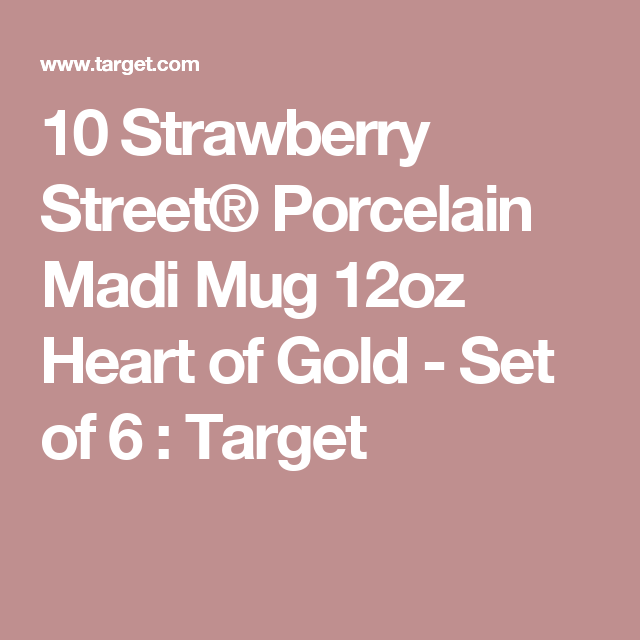 10 Strawberry Street® Porcelain Madi Mug 12oz Heart of Gold - Set of 6 : Target