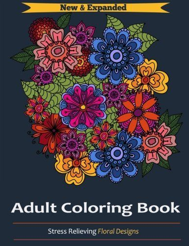 Adult Coloring Book Stress Relieving Floral Designs AMAZON BEST SELLER
