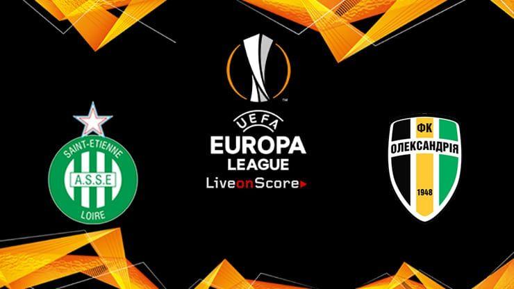 St Etienne Vs Oleksandriya Preview And Prediction Live Stream Uefa Europa League 2019 2020 Allsportsnews Football Pre Europa League League Football League