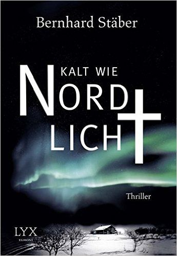 Kalt wie Nordlicht: Amazon.de: Bernhard Stäber: Bücher