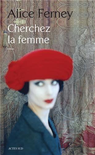 CHERCHEZ LA FEMME ALICE FERNEY EBOOK
