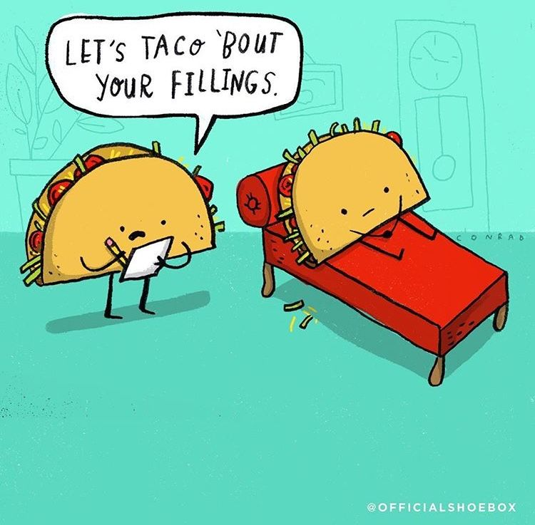 Let S Taco Bout Your Fillings Funny Cartoon Quotes Funny