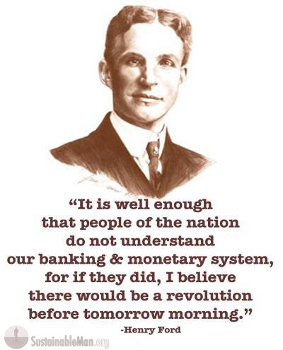Henry Ford Quote About The Banking And Monetary System With