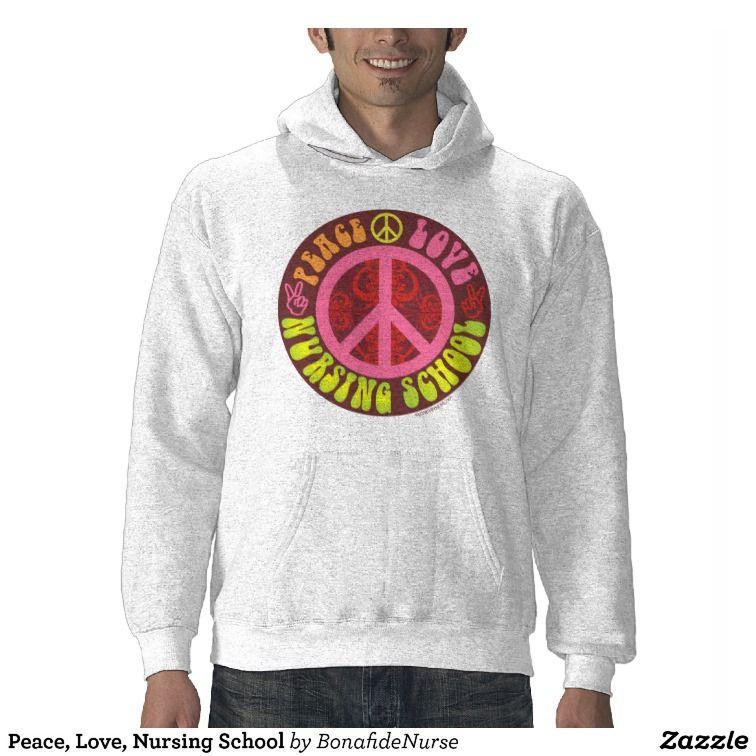 Peace, Love, Nursing School Sweatshirts
