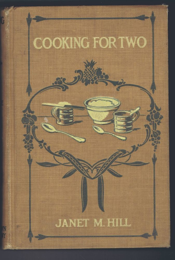 Antique vintage Cooking for Two Book by Hill 1920 American Food Cuisine Home Ec