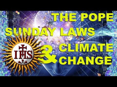 The Pope Sunday Laws Climate Change May 14 2020 Youtube