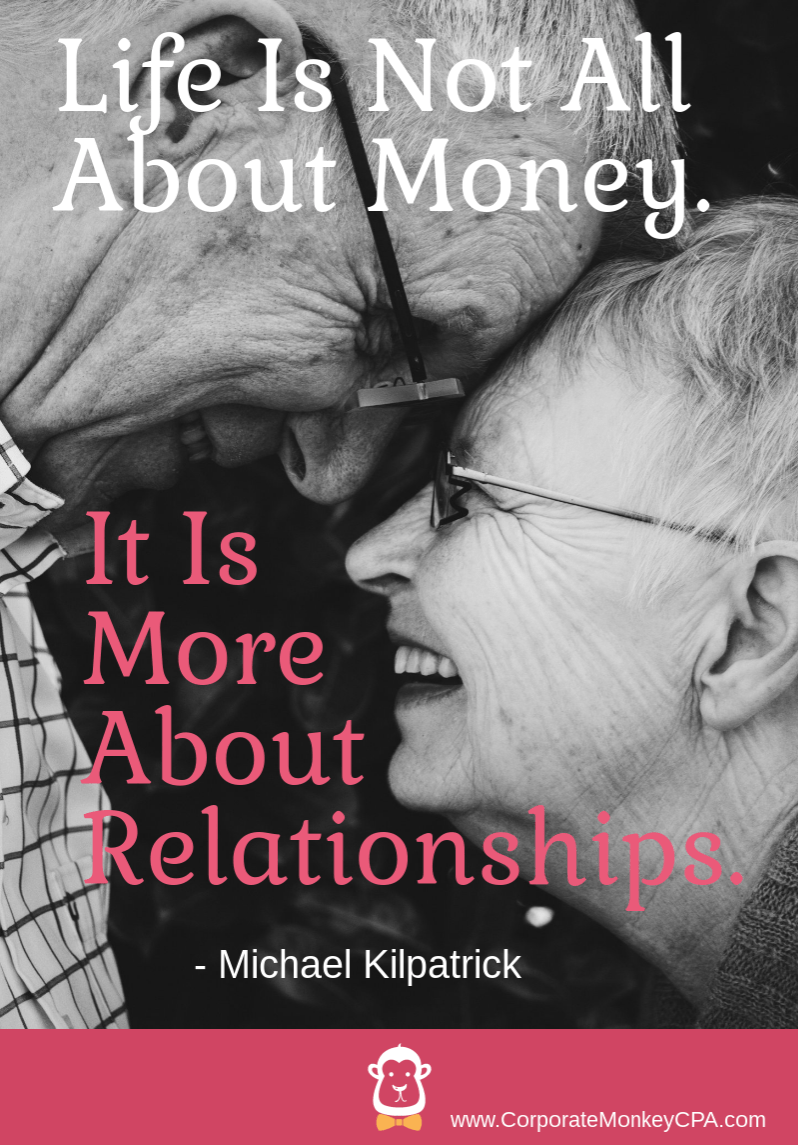 Life Is Not All About Money It Is More About Relationhips Michael Kilpatrick Life Quotes Pictures Life Quotes Steve Jobs Quotes