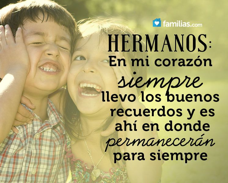 amo a mis hermanos www.familias.com #yoamoamifamilia | Frases de ...