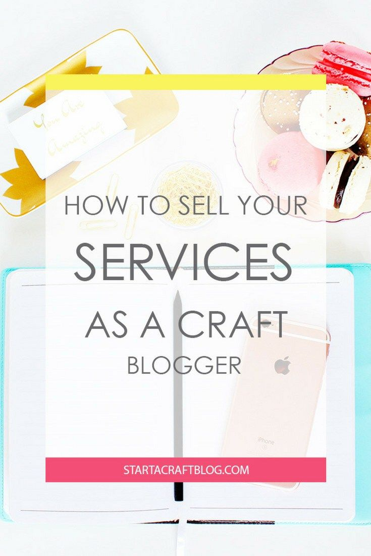 How To Sell Services As A Blogger And Make A Living | Blogging ...