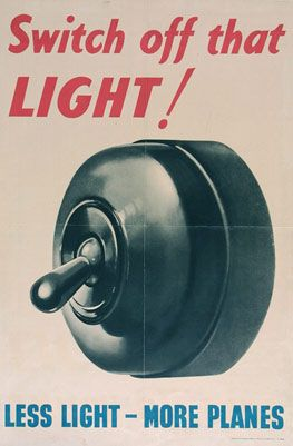 Switch off that Light! Less Light - More Planes From a series issued by the Ministry of Fuel ...