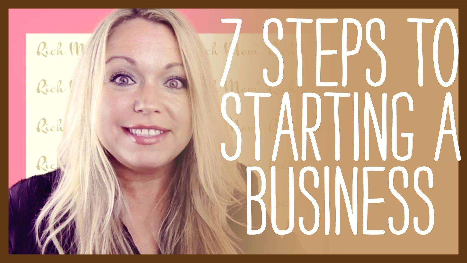 7 Simple Steps to Starting the Business of your Dreams