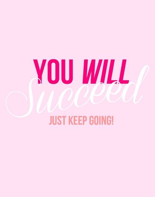 You Will Succeed Just Keep Going Motivation Daily Motivation Motivation Inspiration