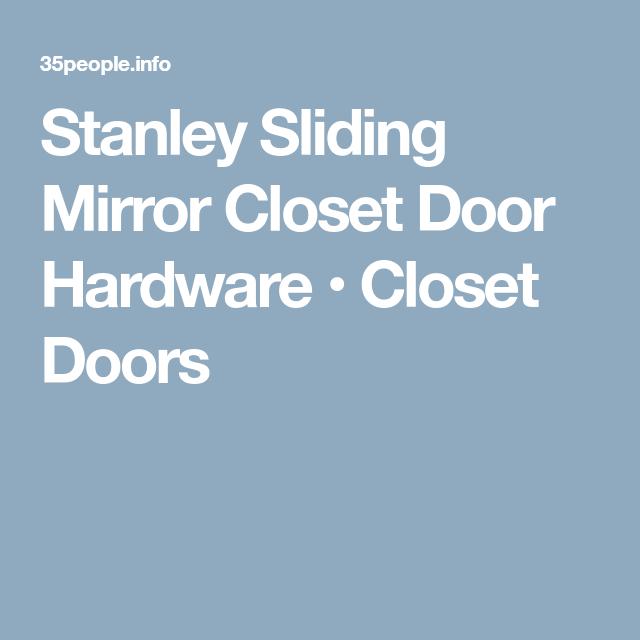 Stanley Sliding Mirror Closet Door Hardware Closet Door Hardware