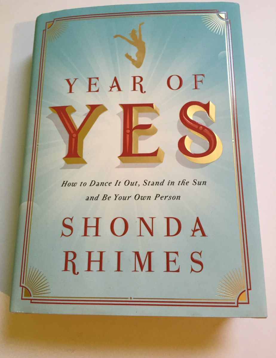 Book Review: Year of Yes, How to Dance It Out, Stand in The Sun and Be Your Own Person