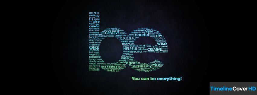 You Can Be Everything Facebook Cover