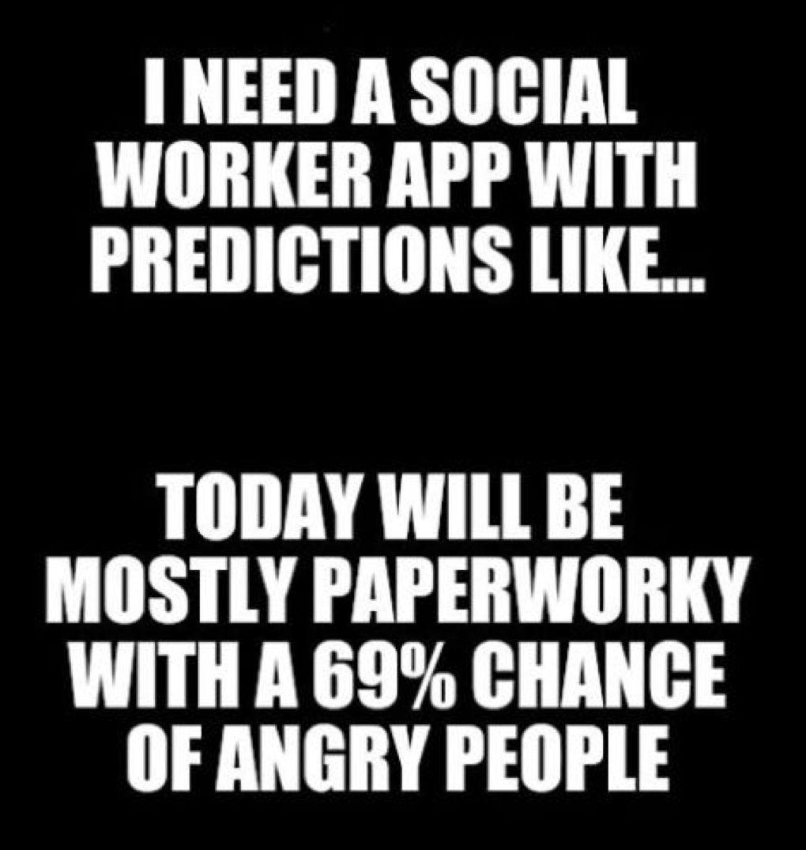 Pin By Shelley N On Social Work Humor Yes It S A Real Thing Social Work Humor Social Work Quotes Work Humor