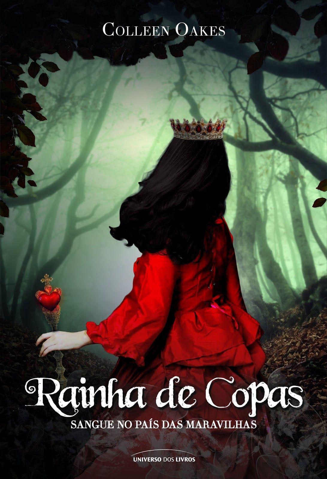Cantinho da Leitura: Universo dos Livros lançará em Janeiro, Sangue nos País das Maravilhas(Saga Rainha de Copas - Vol.2), Colleen Oakes