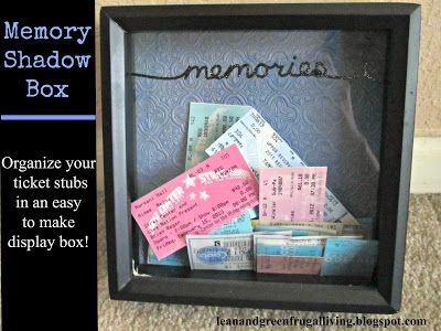 Organize Your Ticket Stubs in a Memory Shadow Box! http://leanandgreenfrugalliving.blogspot.com/2013/07/organize-your-ticket-stubs-in-memory.html