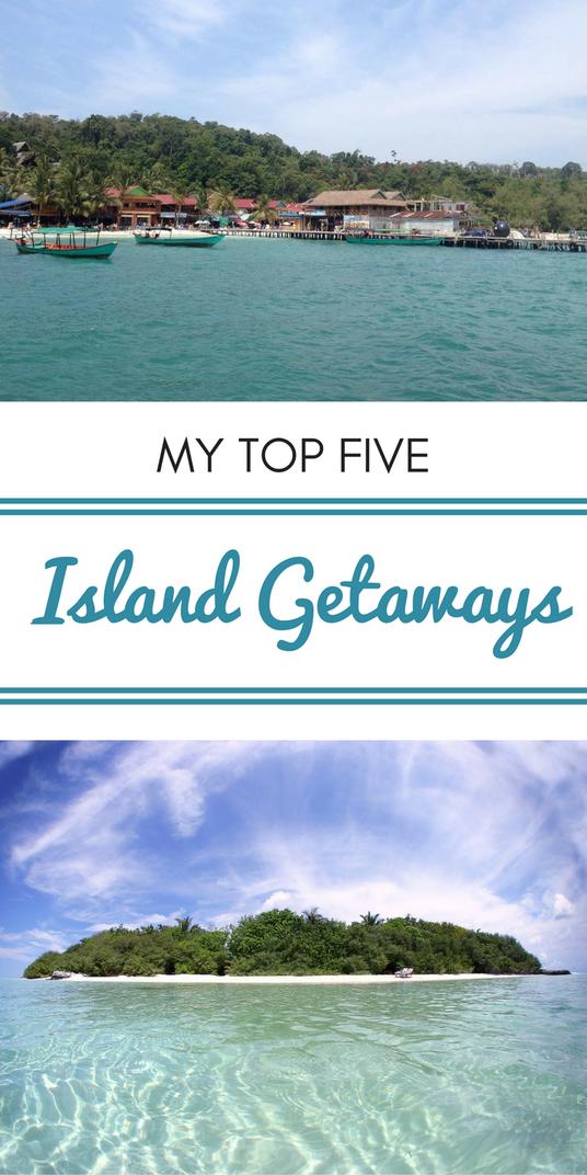 Life S A Beach My Top Five Island Getaways