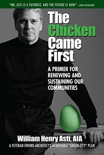 The Chicken Came First: A primer for renewing and sustaining our communities (Our National Conversation) by William Henry Asti AIA http://www.amazon.com/dp/1935166204/ref=cm_sw_r_pi_dp_5HcIvb1H4NC29
