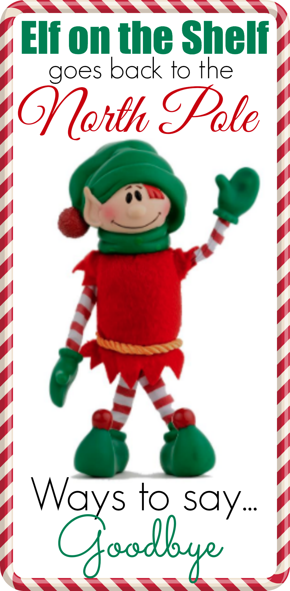 Ideas For Saying Goodbye To Your Elf On The Shelfplete With Links