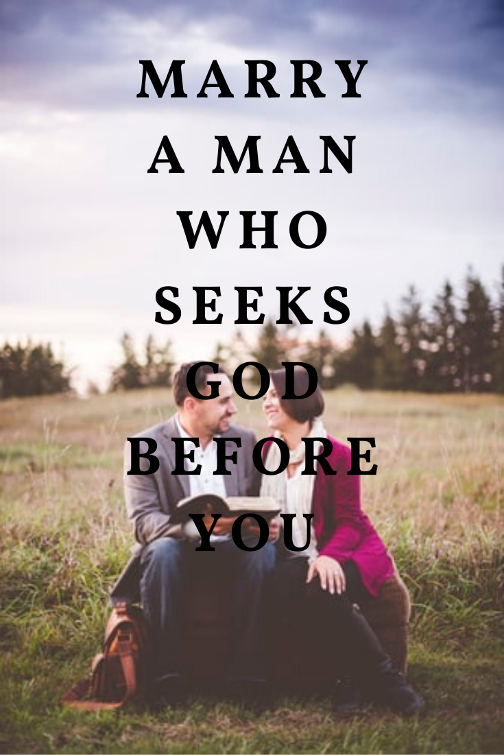 Marry A Man Who Seeks God Before You Godly Relationship Dating A Married Man Marriage Memes