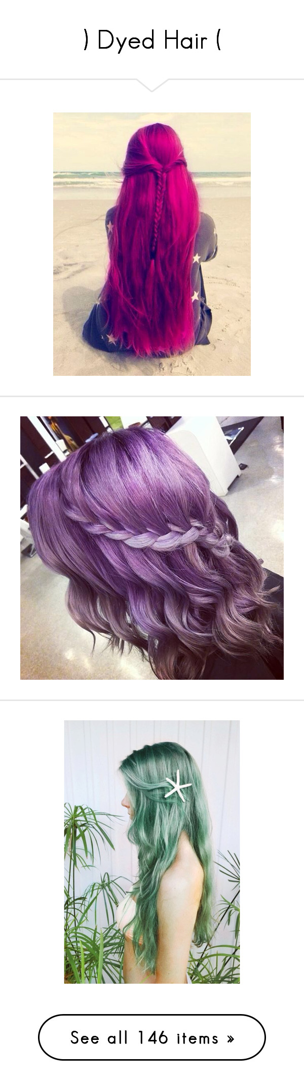 """"""") Dyed Hair ("""" by nobody-5er-girl ❤ liked on Polyvore featuring hair, beauty products, haircare, hair styling tools, hairstyles, pictures, hair styles, accessories, hair accessories and people"""